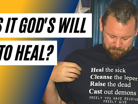 IS IT GOD'S WILL TO HEAL? 23 Scriptures out of Matthew