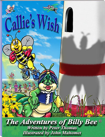 "The Adventures of Billy Bee Childrens Picture Book Series called ""Callies Wish"" that is about self belief and good moral values"