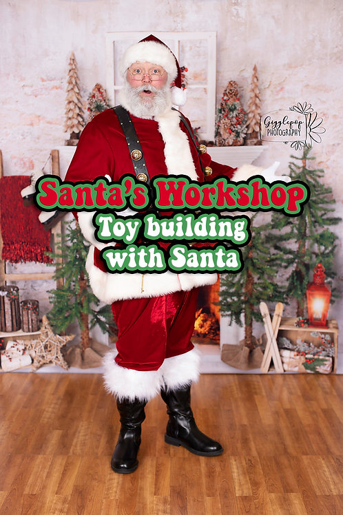 Dec 6th Santa's Workshop Experience