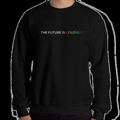 """CREW NECK """"future is colored"""""""