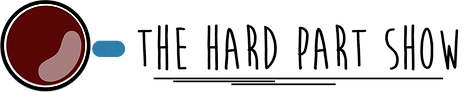 the hard part show logo