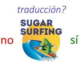 Sugar Surfing traducción?