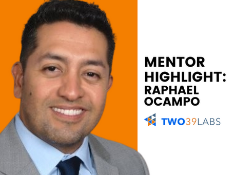 RAPHAEL OCAMPO: TWO39 LABS MENTOR
