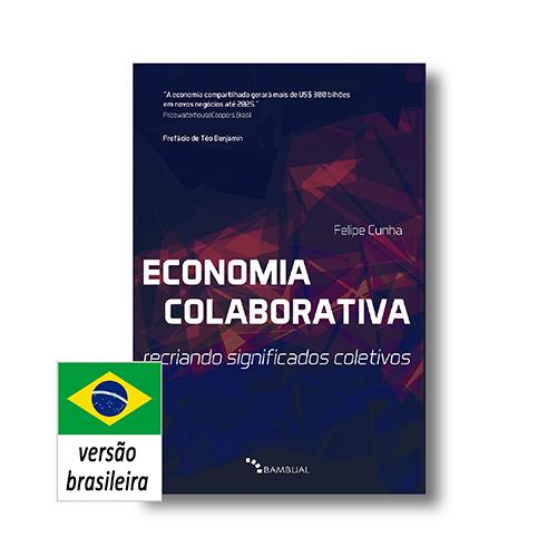 ECONOMIA COLABORATIVA   Felipe Cunha