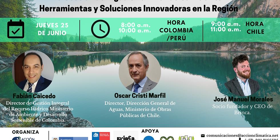 """""""La Gestión del Agua en un Mundo Cambiante: Herramientas y Soluciones Innovadoras en la Región"""""""