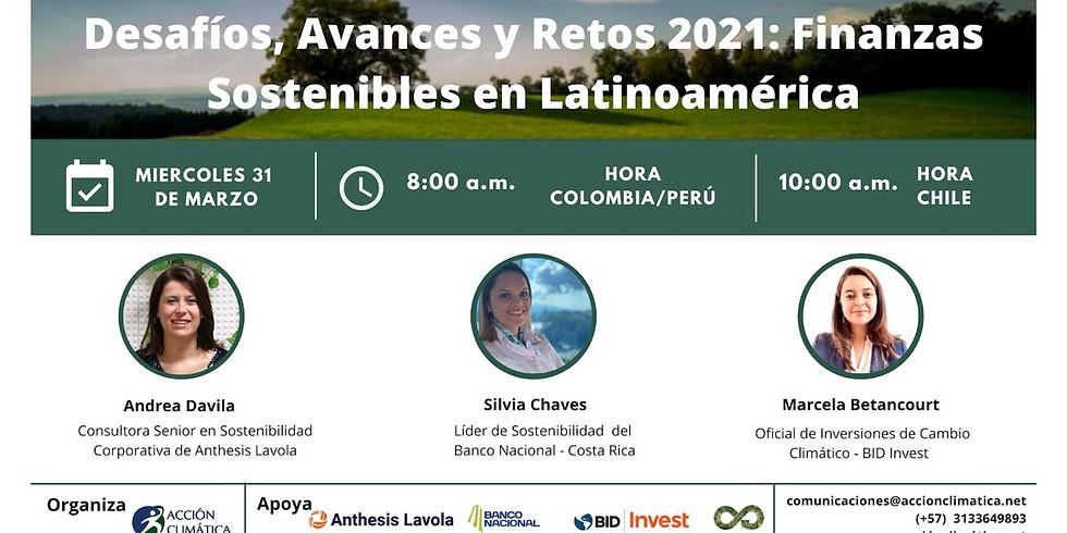 Desafíos, Avances y Retos 2021: Finanzas Sostenibles en Latinoamérica