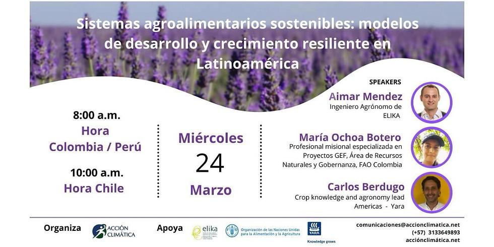 Sistemas Agroalimentarios Sostenibles: Modelos de Desarrollo y Crecimiento Resiliente en Latinoamerica