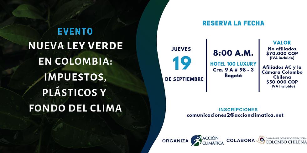 Nueva Ley Verde en Colombia: Impuestos, Plásticos y Fondo del Clima