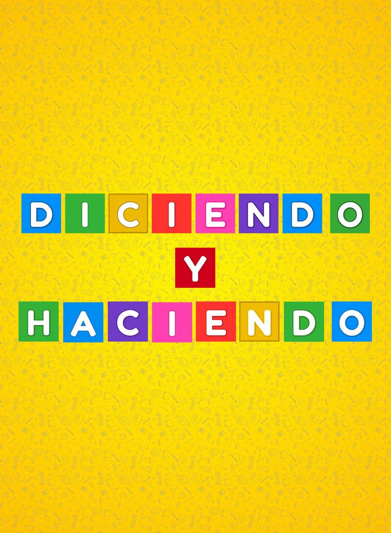 DICIENDO Y HACIENDO