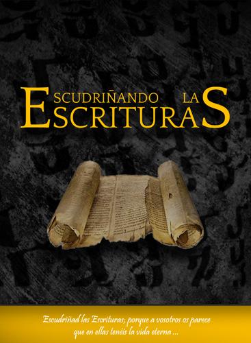 ESCUDRIÑANDO LAS ESCRITURAS