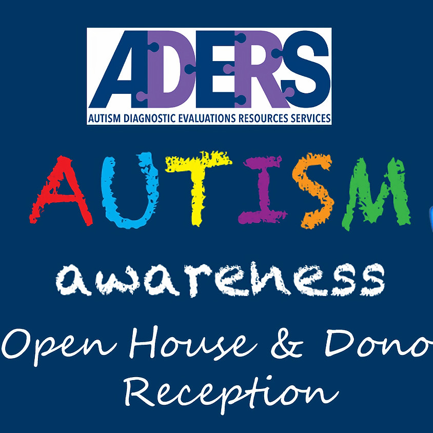 Autism Awareness Open House & Donor Reception