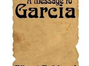 Leitura obrigatória: Uma Mensagem a Garcia