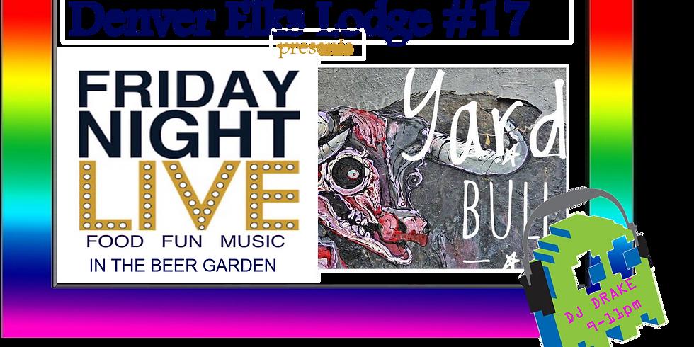 Friday Night Live with Yard Bull and DJ Drake