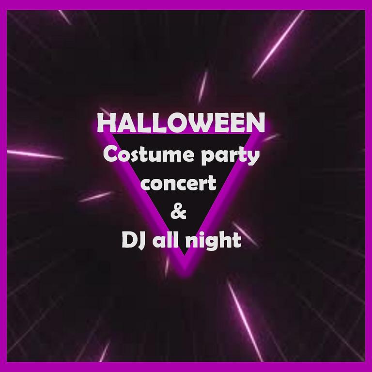 HALLOWEEN Costume party, concert  &  DJ