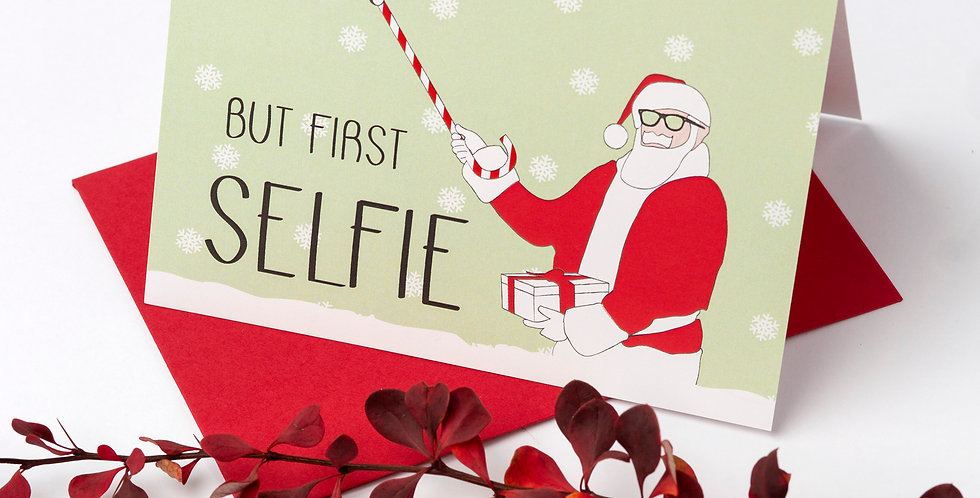 But First Selfie Christmas Greeting Card + Envelope of your choice.