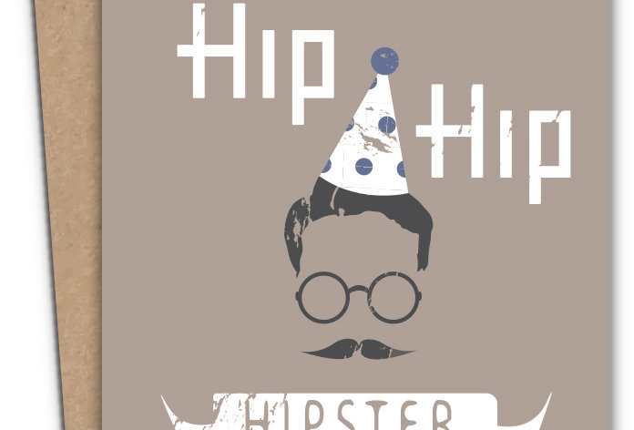Hip Hip Hipster Happy Birthday Card + Envelope of your choice.