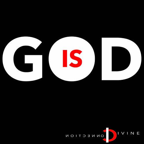 """""""God Is"""" T-Shirt"""