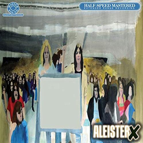 Aleister X- Half Speed Mastered