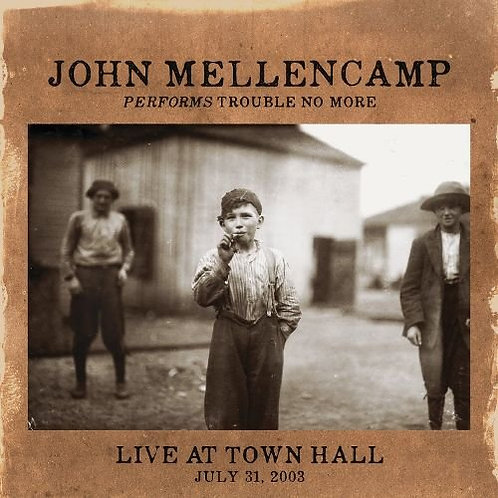 John Mellencamp- Performs Trouble No More- Live At Town Hall