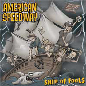 American Speedway- Ship of Fools