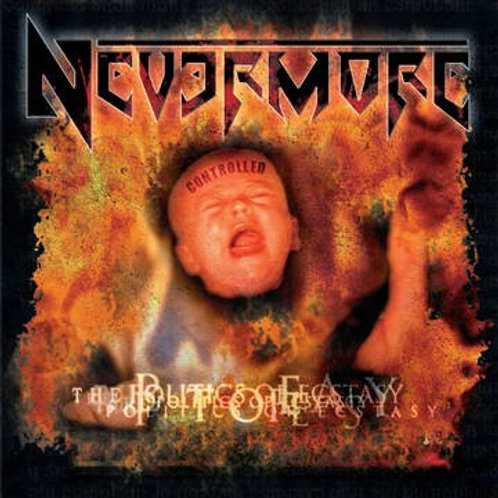 Nevermore- The Politics of Ecstacy (20th Anniversary Edition) (RSD)