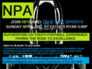 NPA AND TRUE LIFE SPORTS MIDDLE SCHOOL FOOTBALL EXPERIENCE THIS SUNDAY 4/3 3:00PM AT FATHER RYAN