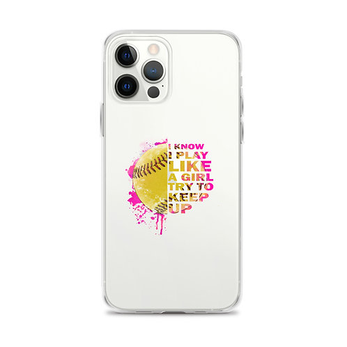 I know I Play like a Girl.. Try to keep up iPhone Case