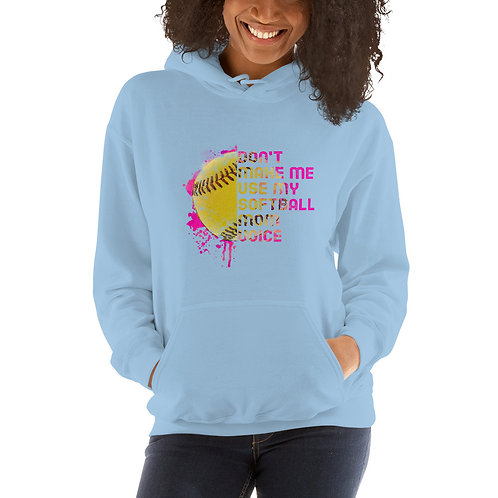 Don't Make me us my Softball Mom Voice Hoodie
