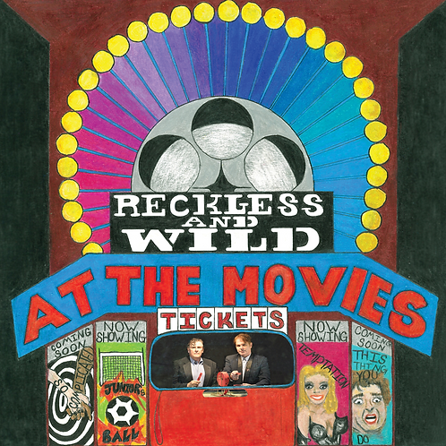 At The Movies - Reckless and Wild