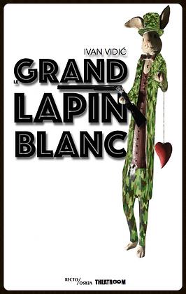 Ivan Vidić ¬ LE GRAND LAPIN BLANC + GDS