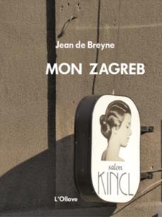 Mon Zagreb de Jean de Breyne