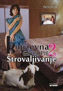 Pavle Svirac : Groupie littéraire 2 : l