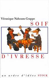 Véronique_Nahoum-Grappe_:_Soif_d'ivress