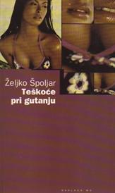 Željko Špoljar : Teškoće pri gutanju