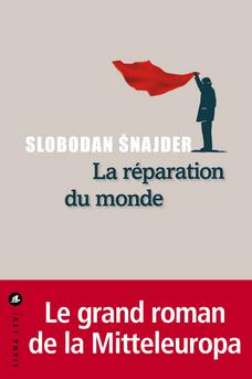 La réparation du monde de Slobodan Šnajder