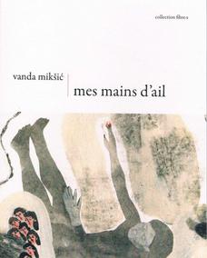 Mes mains d'ail de Vanda Mikšić
