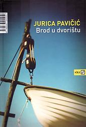 Jurica Pavičić _ Brod u dvorištu.png