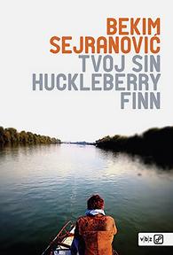 Bekim_Sejranović_:_Tvoj_sin_Huckleberr