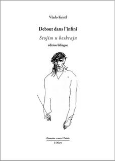 Debout dans l'infini de Vlado Kristl traduit par Martina Kramer