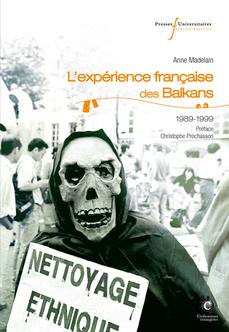 """Discussion autour du livre d'Anne Madelain """"L'expérience française des Balkans (1989-19"""