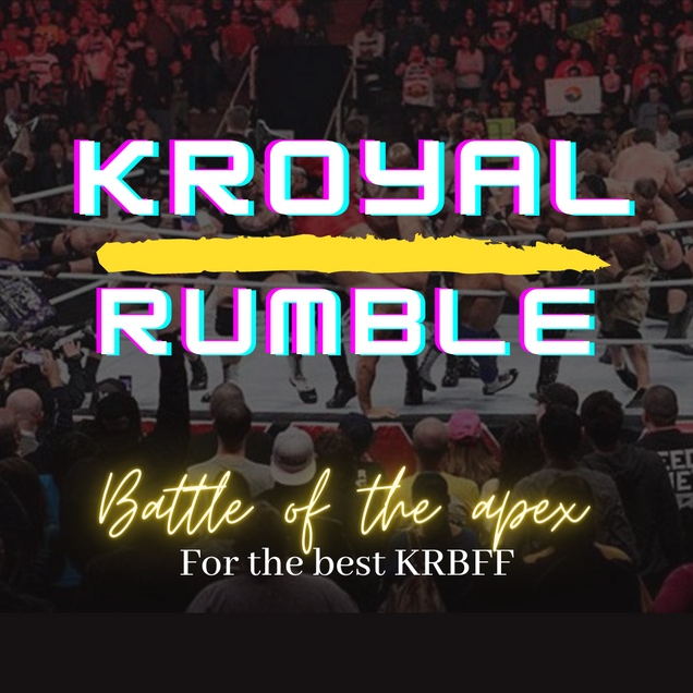 KRoyal Rumble - Battle for the Best KRBFF