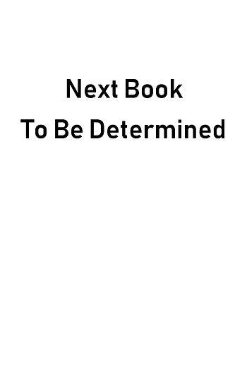 Next Book TBD.jpg