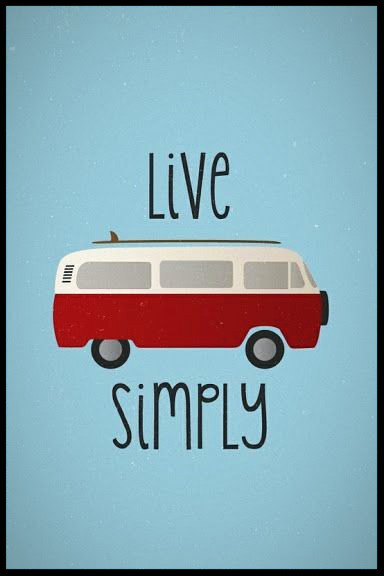 Live simply - Photo source Pinterest