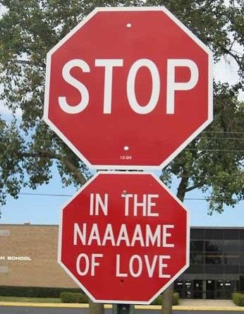 'STOP in the name of LOVE' - Photo credits Pinterest