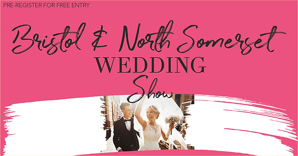 Bristol & North Somerset Wedding Show -