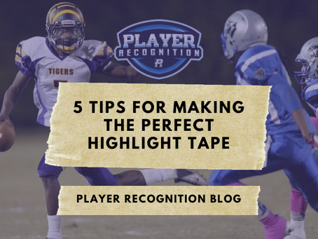 5 Tips For Making The Perfect Highlight Tape