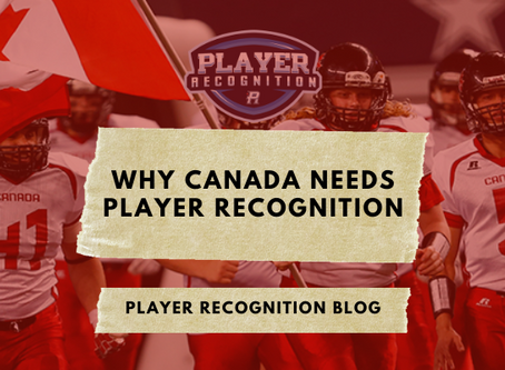 Why Canada Needs Player Recognition