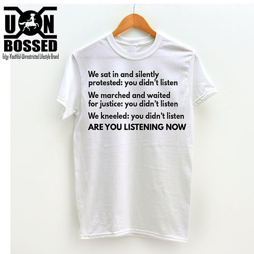 ARE YOU LISTENING SHIRT