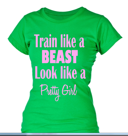 TRAIN LIKE A PRETTY GIRL SHIRT