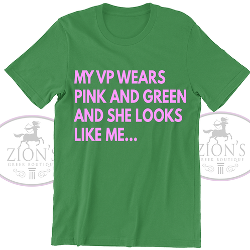 MY VP WEARS PINK AND GREEN AND LOOKS LIKE ME DESIGN